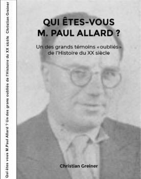 Qui êtes vous Paul Allard....